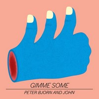 Peter_bjorn_and_john_gimme_some